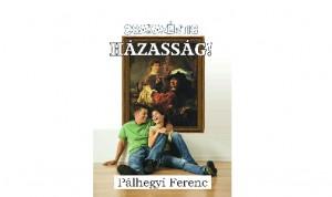 Csakazért is házasság – Pálhegyi Ferenc