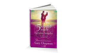 Az 5 szeretetnyelv: Egymásra hangolva – Gary Chapman